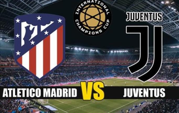 Web 8live nhận định Atletico Madrid vs Juventus 23h05 ngày 10/8 (ICC 2019)